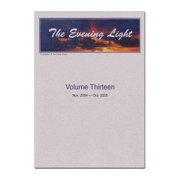The Evening Light: Volume 13 (2004-2005)