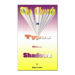 The Church in Types and Shadows