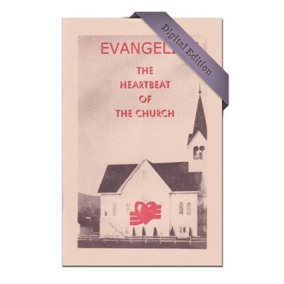 Evangelism: The Heartbeat of the Church (Digital)