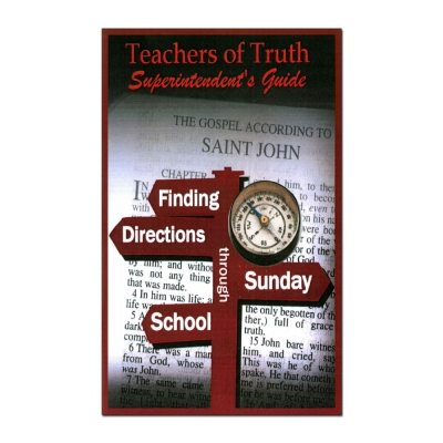 Teachers of Truth: Superintendent's Guide